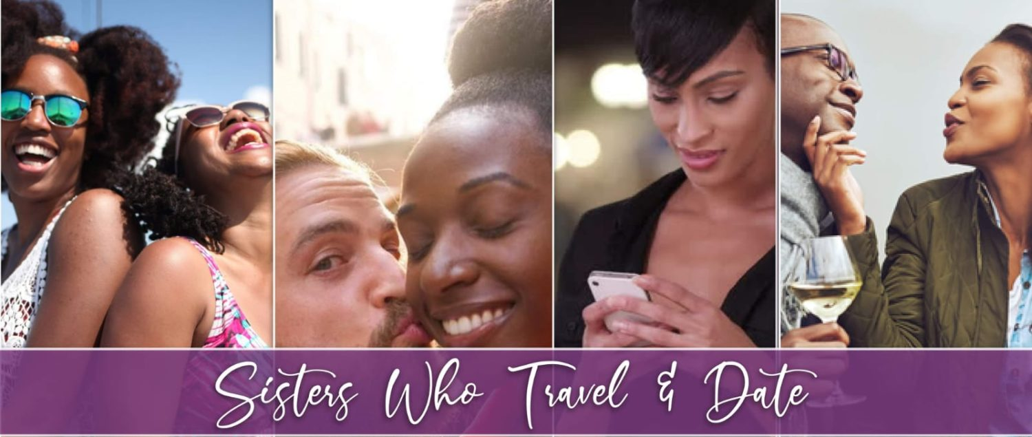 Sisters Who Travel and Date